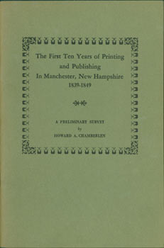 The First Ten Years of Printing and Publishing in New Hampshire. A Preliminary Survey. Howard A....