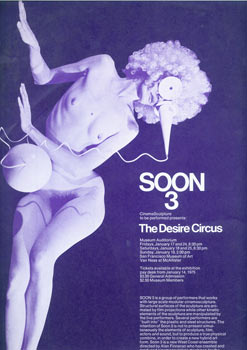Soon 3. CinemaSculpture to be Performed Presents: The Desire Circus. San Francisco Museum Of Art,...