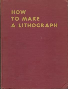 How To Make A Lithograph. First Edition. Signed and dedicated by Author to the Printer Ernest De...