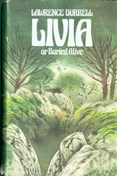 Livia Or Buried Alive. Signed First Edition inside cover by Lawrence Durrell in 1979. Lawrence...