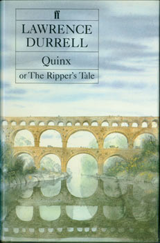 Quinx Or The Ripper's Tale. Signed First Edition on title page by Lawrence Durrell, inscribed to...