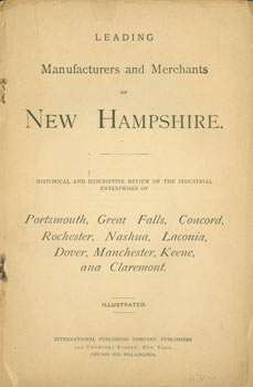 Leading Manufacturers And Merchants of New Hampshire. Historical and Descriptive Review of the...