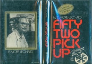 Fifty Two Pick Up. Dust Jacket for First Edition with price clipped. Elmore Leonard, Lawrence Ratzkin, jacket design.