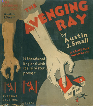 The Avenging Ray. Dust Jacket for First US Edition. Austin J. Small