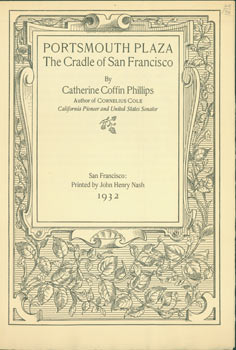 Portsmouth plaza, the cradle of San Francisco. (This is the Prospectus for a book, not the book...
