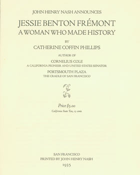 Prospectus for Jessie Benton Fremont, A Woman Who Made History. (This is the Prospectus for a...