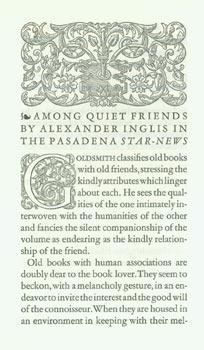 Among Quiet Friends. Printed for Mrs. George M. Millard by John Henry Nash. One of 250. signed...