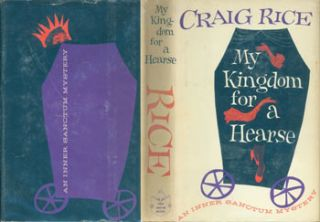 Dust Jacket for My Kingdom For A Hearse. Price clipped. Craig Rice, Paul Bacon, jacket design