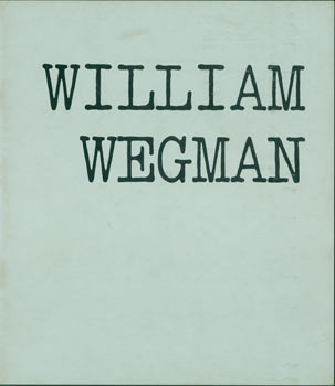 William Wegman. Los Angeles County Museum of Art, May 22 - July 1, 1973. Los Angeles County...