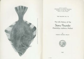 The Life History of The Starry Flounder, Plathichthys stellatus (Pallas). Fish Bulletin No. 78....