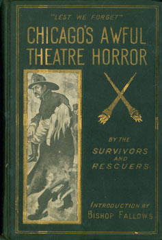 Lest We Forget: Chicago's Awful Theater Horror. (Salesman's Sample Dummy). Bishop Samuel Fallows,...