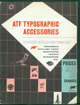 ATF Typographic Accessories. Specimen Catalog And Price List. Ornaments, Auxiliary Fonts,...