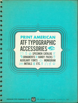 Print American. ATF Typographic Accessories. Specimen Catalog, Ornaments, Handy Packs,Auxiliary...