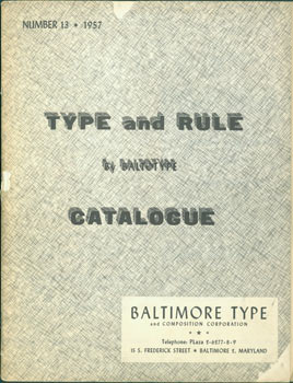 Type And Rule. By Baltotype. Catalogue. Number 13, 1957. Scarce Original First Edition. Baltimore...