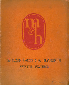 Mackenzie & Harris Type Faces. Mackenzie, Harris Inc, San Francisco 659 Folsom