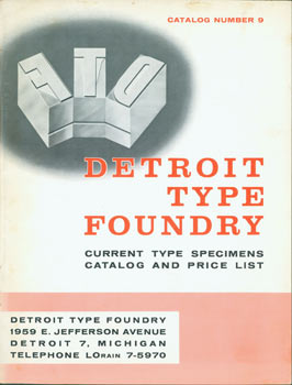 Detroit Type Foundry: Current Type Specimens, Catalog And Price List, Number 9. Original First...