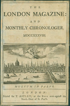 The London Magazine: And Monthly Chronologer. MDCCXXXVIII. London Magazine, T. Astley, printer