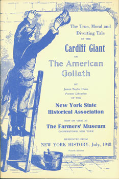 The True, Moral and Diverting Tale of the Cardiff Giant, or The American Goliath. Farmer's Museum...