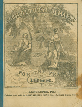Agricultural Almanac for the Year 1868. John Baer's Sons, PA Lancaster