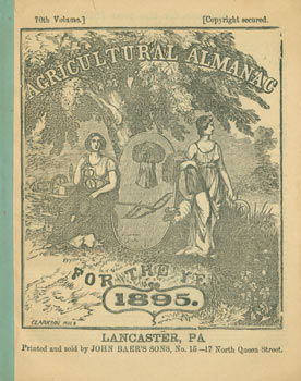 Agricultural Almanac for the Year 1895. John Baer's Sons, PA Lancaster