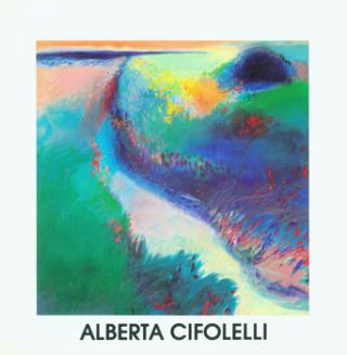 Alberta Cifolelli: Paintings, Pastels, Drawings. Alberta Cifolelli, Connecticut Gallery, Stamford...