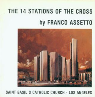 The 14 Stations of the Cross. Franco Assetto, Los Angeles Saint Basil's Catholic Church, Giorgio...