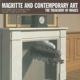 Magritte And Contemporary Art: The Treachery Of Images. November 19, 2006 - March 4, 2007. Los...