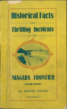 Historical Facts And Thrilling Incidents of the Niagara Frontier. Second Edition. David Young,...