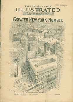 Frank Leslie's Illustrated Weekly. Greater New York Number. May 24, 1894. Arkell Weekly Company, NY