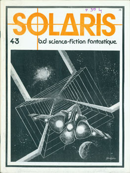 Solaris: Science-Fiction Fantastique, 43. Vol. 8, No. 1, Jan. - Fev. 1982. Le Magazine Quebecois...