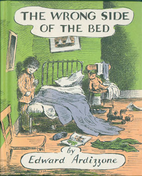 The Wrong Side of the Bed. Edward Ardizzone, /author
