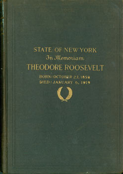 In Memoriam: Theodore Roosevelt. Born: October 27, 1858, Died: January 6, 1919.. Original First...