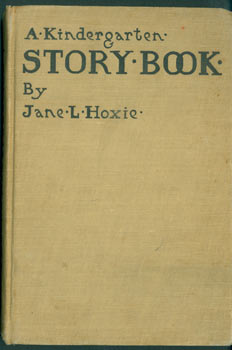 A Kindergarten Story Book. Tenth Edition. Jane L. Hoxie