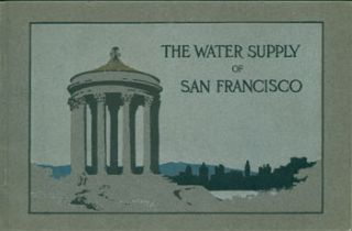 The Water Supply of San Francisco. Blair-Murdock Company, San Francisco