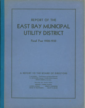 Report of the East Bay Municipal Utility District, Fiscal Year 1932 - 1933. East Bay Municipal...