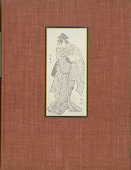 The Surviving Works of Sharaku. Toshusai Sharaku, Harold Gould Henderson, Louis Vernon Ledoux