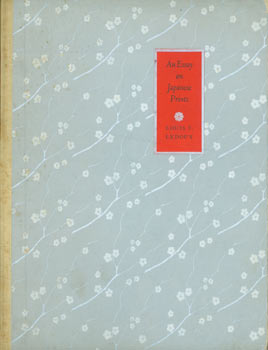 An Essay on Japanese Prints. One of one thousand. Japan Society of New York, Louis Vernon Ledoux