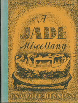 A Jade Miscellany. First Edition. Una Pope-Hennessy