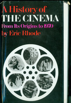 A History Of The Cinema From Its Origins to 1970. Eric Rhode