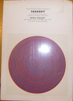 Introducing The Optical Painting of Tadasky in his first one man show. January 5 - 23, [1965]....