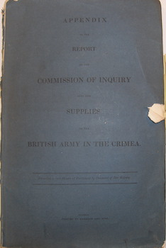 Appendix To The Report of the Commission of Inquiry into the Supplies of the British Army in the...