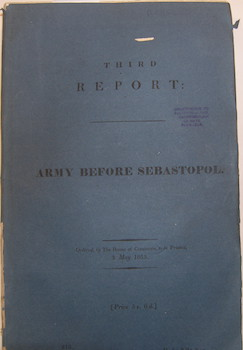 Third Report: Army before Sebastopol. British House of Commons Select Committee on the Army...