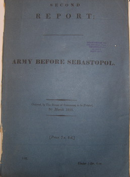 Second Report: Army before Sebastopol. British House of Commons Select Committee on the Army...