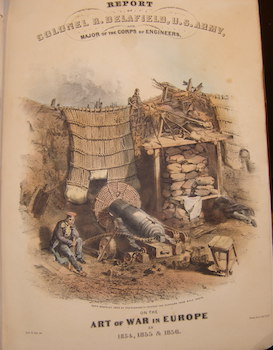 Report On the Art Of War In Europe in 1854, 1855, and 1856, by Major Richard Delafield, Corps of...
