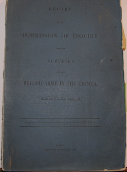 Report of the Commission of Inquiry into the Supplies of the British Army in the Crimea. First...