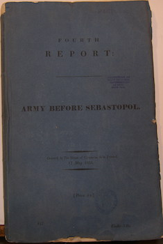 Fourth Report: Army before Sebastopol. British House of Commons Select Committee on the Army...