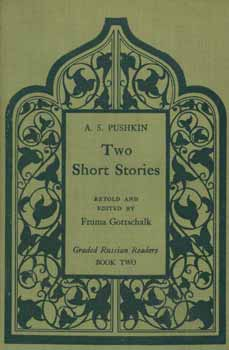 Two Short Stories by A. S. Pushkin. Graded Russian Readers - Book Two. A. S. Pushkin, Fruma...
