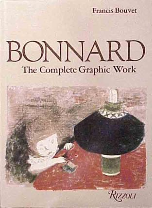 Bonnard: The Complete Graphic Work. Francis Bouvet